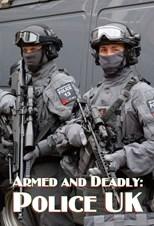 دانلود زیرنویس فارسی Armed and Deadly: Police UK (TV Mini-Series)                          2018